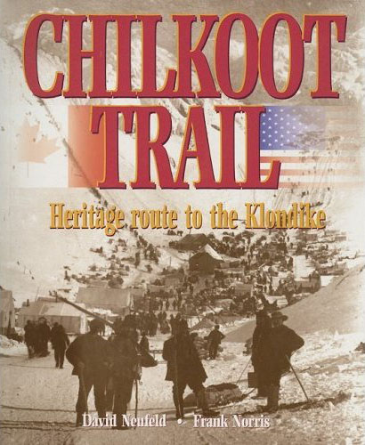 Chilkoot Trail - Heritage Route to the Klondike
